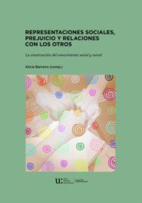 Representaciones sociales, prejuicio y relaciones con los otros. La construcción del conocimiento social y moral