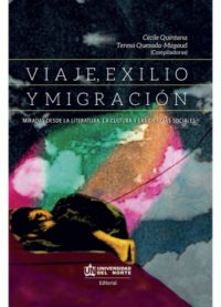 Viaje, exilio y migración. Miradas desde la literatura, la cultura y los espacios sociales