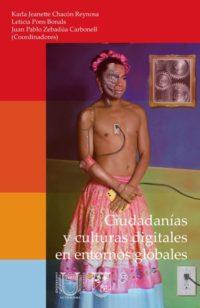 Ciudadanías y culturas digitales en entornos globales