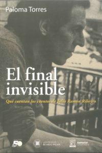 El final invisible. Qué cuentan los cuentos de Julio Ramón Ribeyro