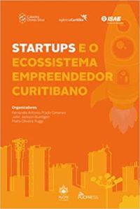 Startups e o Ecossistema Empreendedor Curitibano
