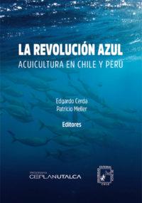 La revolución azul. Acuicultura en Chile y Perú. Programa Cieplan-Utalca