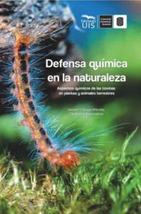 Defensa química en la naturaleza. Aspectos químicos de las toxinas en plantas y animales terrestres