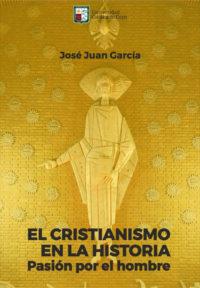 El cristianismo en la historia. Pasión por el hombre