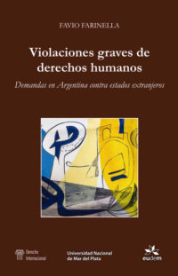 Violaciones graves de derechos humanos.Demandas argentinas contra estados extranjeros