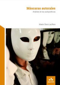 Máscaras autorales. Análisis de las autopoéticas