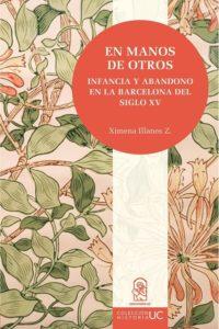 En manos de otros. Infancia y abandono en la Barcelona del siglo XV