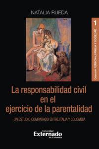 La responsabilidad civil en el ejercicio de la parentalidad: un estudio comparado entre Italia y Colombia