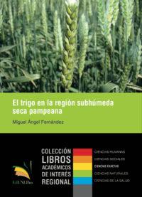 El trigo en la región subhúmeda seca pampeana